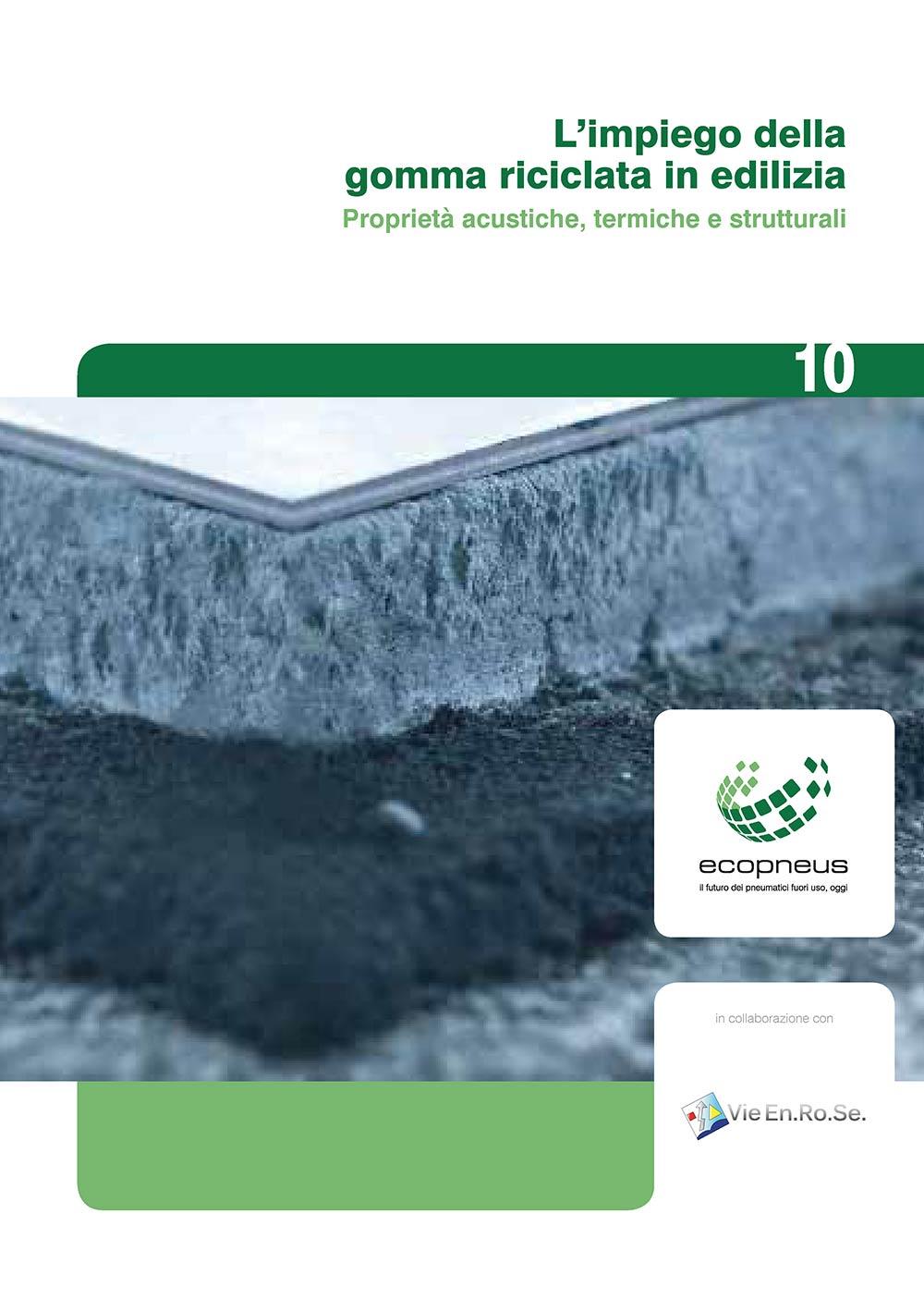 L'impiego della gomma riciclata in edilizia Vol. 1 - Proprietà acustiche, termiche e strutturali