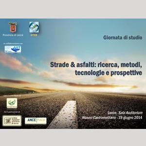 Strade&asfalti: ricerca, metodi, tecnologie e prospettive