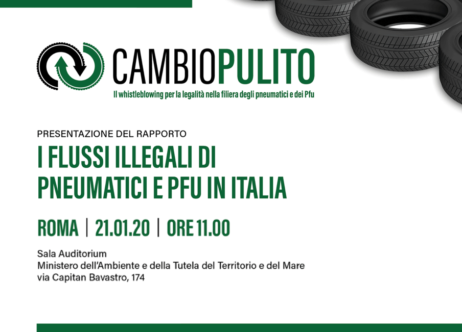 """Cambio Pulito: Presentazione del Rapporto """"I Flussi illegali di pneumatici e PFU in Italia: numeri, scenari e proposte"""""""